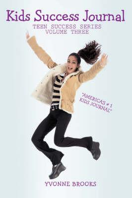 Kids Success Journal: Teen Success Series Volume Three by Yvonne Brooks image