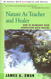 Nature as Teacher and Healer by James A. Swan image