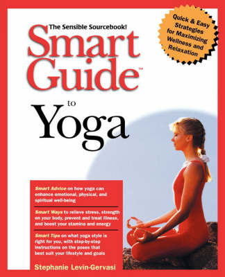 Smart Guide to Yoga: The Sensible Sourcebook by Stephanie Levin-Gervasi image