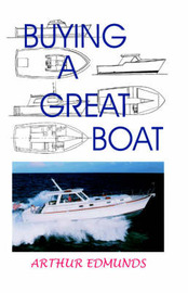 Buying a Great Boat by Arthur Edmunds