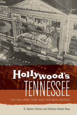 Hollywood's Tennessee: The Williams Films and Postwar America by R.Barton Palmer image