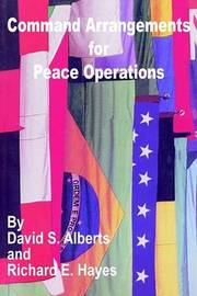 Command Arrangements for Peace Operations by David S Alberts image