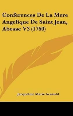 Conferences De La Mere Angelique De Saint Jean, Abesse V3 (1760) by Jacqueline Marie Arnauld image