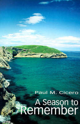 A Season to Remember by Paul M Cicero