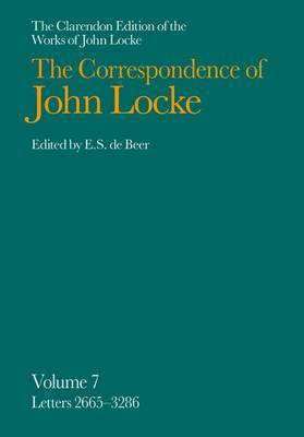 The Clarendon Edition of the Works of John Locke: Correspondence: Volume VII. Letters 2665-3286 by John Locke