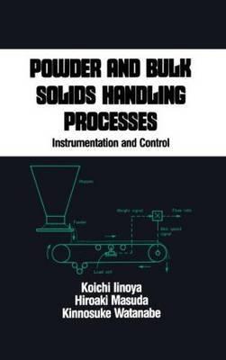 Powder and Bulk Solids Handling Processes by Koichi Iinoya