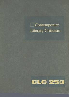Contemporary Literary Criticism, Volume 253