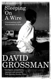 Sleeping On A Wire by David Grossman Literary Agency Ltd