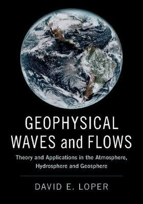 Geophysical Waves and Flows by David E. Loper image