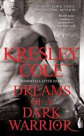 Dreams of a Dark Warrior (Immortals After Dark #9) (US Ed.) by Kresley Cole