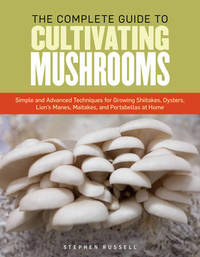Essential Guide to Cultivating Mushrooms by Stephen Russell