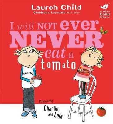 I Will Not Ever Never Eat a Tomato (Kate Greenaway Medal Winner) by Lauren Child