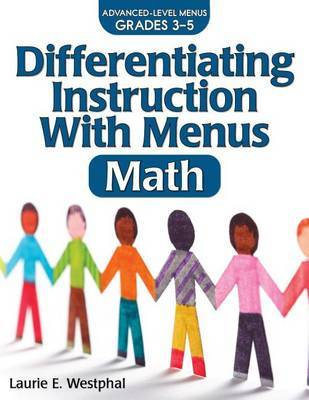 Differentiating Instruction with Menus Math Grades 3-5 by Laurie E Westphal