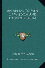 An Appeal to Men of Wisdom and Candour (1816) by Charles Simeon
