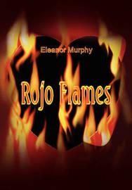 Rojo Flames by Murphy Eleanor Murphy