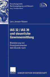 IAS 32 / IAS 39 Und Steuerliche Gewinnermittlung by Lars Jensen-Nissen