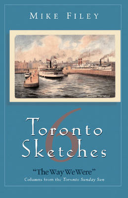 Toronto Sketches 6 by Mike Filey