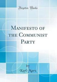 Manifesto of the Communist Party (Classic Reprint) by Karl Marx