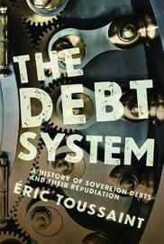 The Debt System by Eric Toussaint