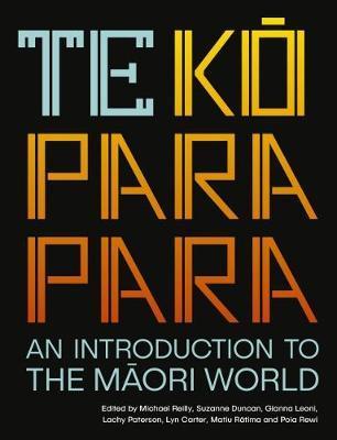Te Koparapara : An Introduction to the Māori World