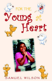 For the Young at Heart by Samuel Wilson, Jr.