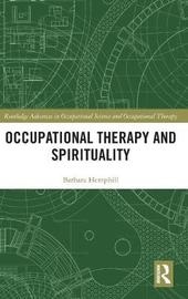 Occupational Therapy and Spirituality by Barbara Hemphill