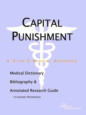 Capital Punishment - A Medical Dictionary, Bibliography, and Annotated Research Guide to Internet References by ICON Health Publications image