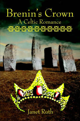 Brenin's Crown: A Celtic Romance by Janet Ruth image