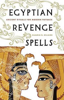 Egyptian Revenge Spells: Ancient Rituals for Modern Payback by Claudia Dillaire image