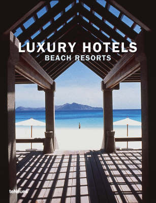 Luxury Hotels: Beach Resorts