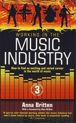 Working In The Music Industry 3rd Edition by Anna Britten image