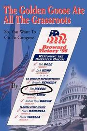 The Golden Goose Ate All the Grassroots: So, You Want to Go to Congress by Jim Jacobs image