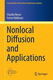 Nonlocal Diffusion and Applications by Claudia Bucur