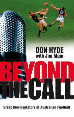 Beyond the Call:Great Commentators of Au by Don Hyde