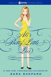 Ali's Pretty Little Lies by Sara Shepard