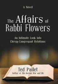 The Affairs of Rabbi Flowers: An Intimate Look Into Clergy-Congregant Relations by Ted Pailet image