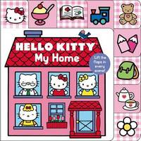 Hello Kitty: My Home Lift-The-Flap Tab by Roger Priddy