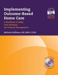 Implementing Outcome-based Home Care by Melinda Huffman