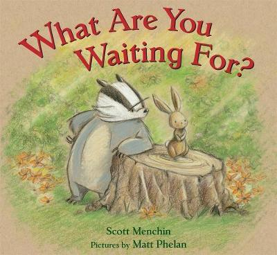 What Are You Waiting For? by Scott Menchin