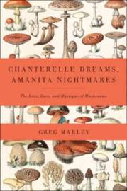 Chanterelle Dreams, Amanita Nightmares by Greg Marley image