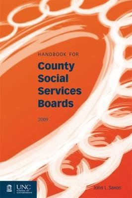 Handbook for County Social Services Boards by John L. Saxon
