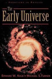 The Early Universe by Edward W. Kolb