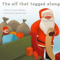 The Elf Who Tagged Along. by Lizzie Midgley image