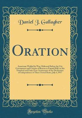 Oration by Daniel J Gallagher