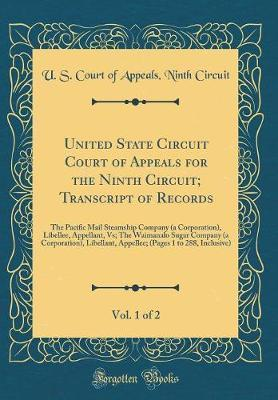 United State Circuit Court of Appeals for the Ninth Circuit; Transcript of Records, Vol. 1 of 2 by U S Court of Appeals Ninth Circuit