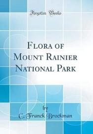 Flora of Mount Rainier National Park (Classic Reprint) by C Franck Brockman image
