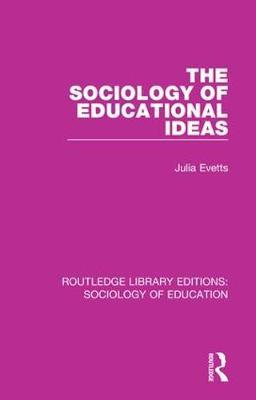 The Sociology of Educational Ideas by Julia Evetts image