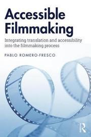 Accessible Filmmaking by Pablo Romero-Fresco