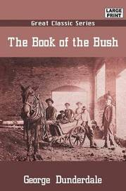 The Book of the Bush by George Dunderdale image