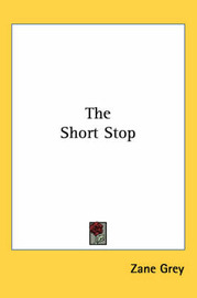 The Short Stop by Zane Grey image